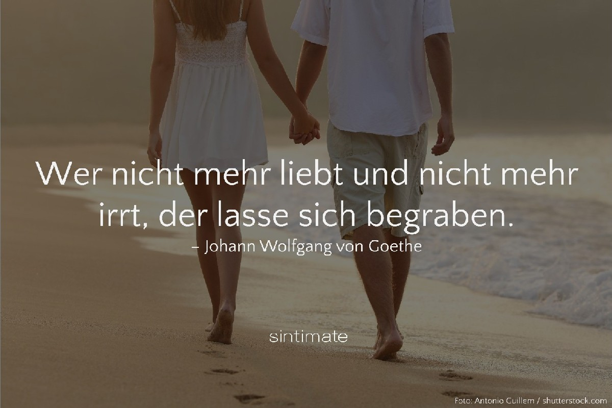 liebt irrt begraben Goethe, Weisheit Liebe, Zitat Liebe