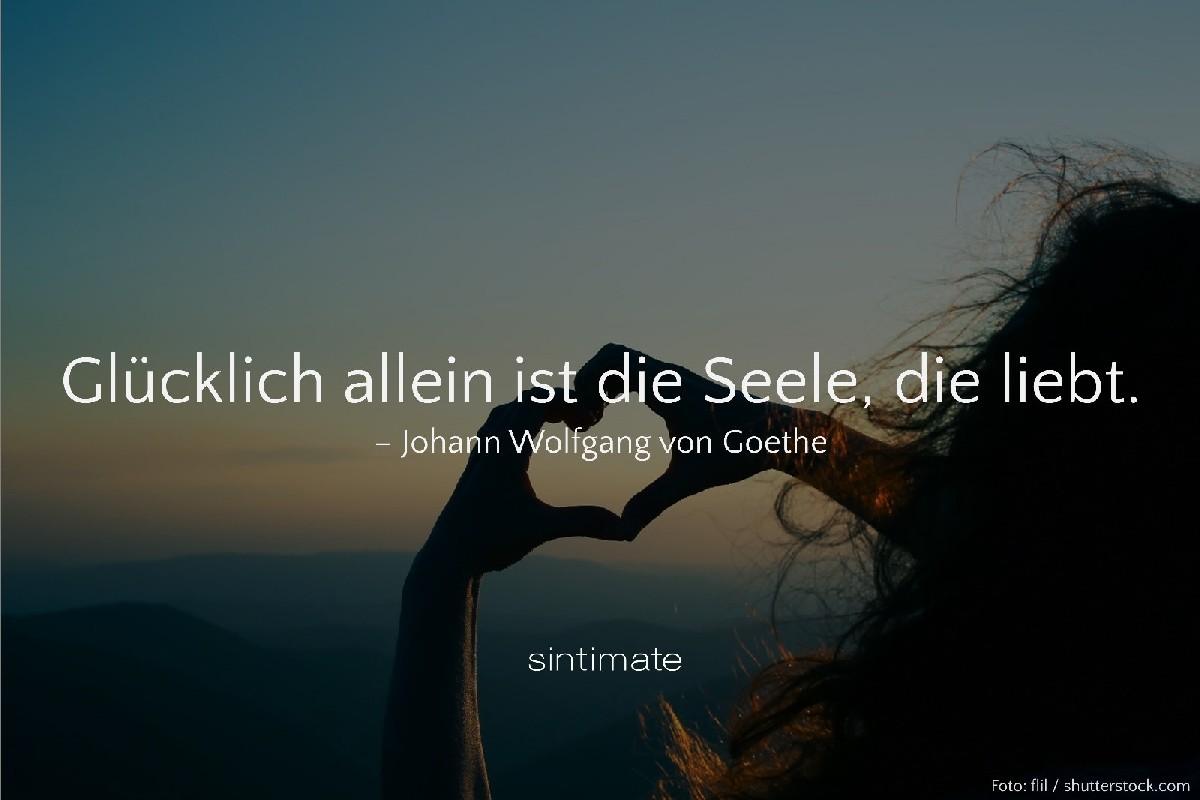 glückliche Seele Goethe, Weisheit Liebe, Zitat Liebe