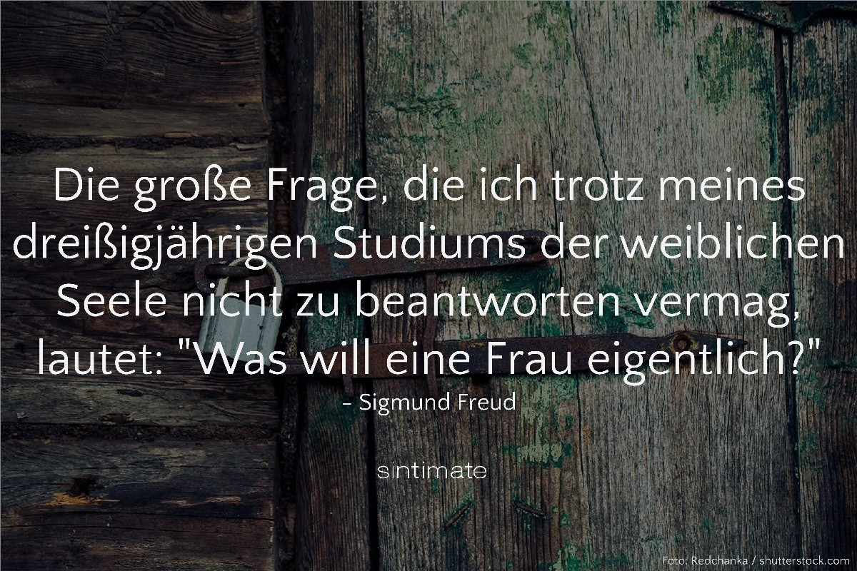 Wahrheiten Frauen, Weisheit Frauen, Siegmund Freund Zitat, Siegmund Freud Frauen