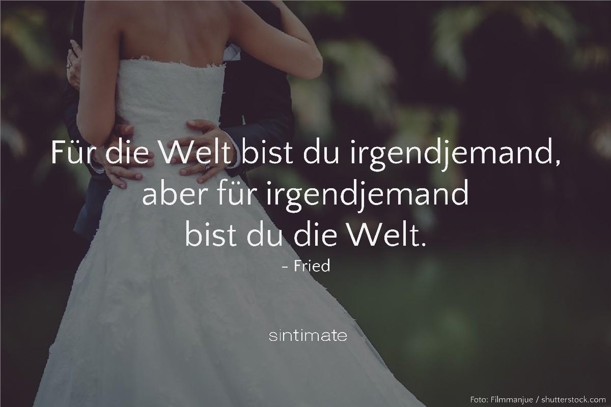 Zitat Fried, Welt irgendjemand, Weisheit Liebe, Zitat Liebe